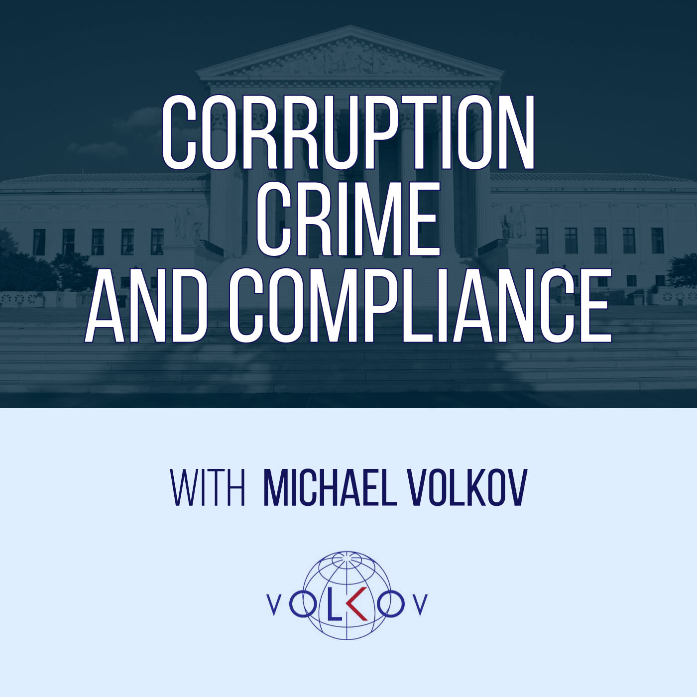 Corruption, Crime and Compliance with Michael Volkov